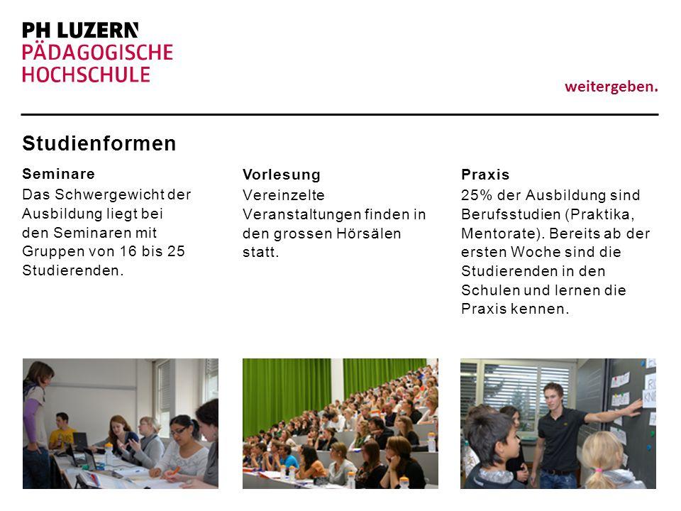 weitergeben. Studienformen Seminare Das Schwergewicht der Ausbildung liegt bei den Seminaren mit Gruppen von 16 bis 25 Studierenden. Vorlesung Vereinz