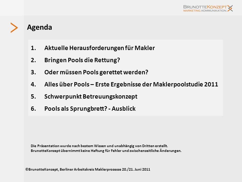 Studie Maklerpools und Verbünde 2011 Erste Ergebnisse Ein aktueller Marktüberblick BrunotteKonzept. Marketing.Kommunikation. www.brunottekonzept.de Sa