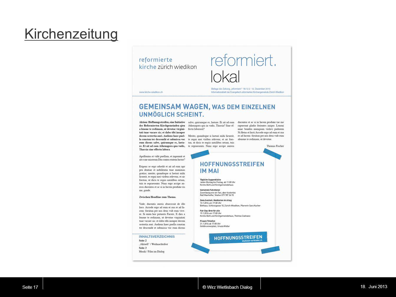 © Wirz Wietlisbach Dialog 18. Juni 2013 Seite 17 Kirchenzeitung