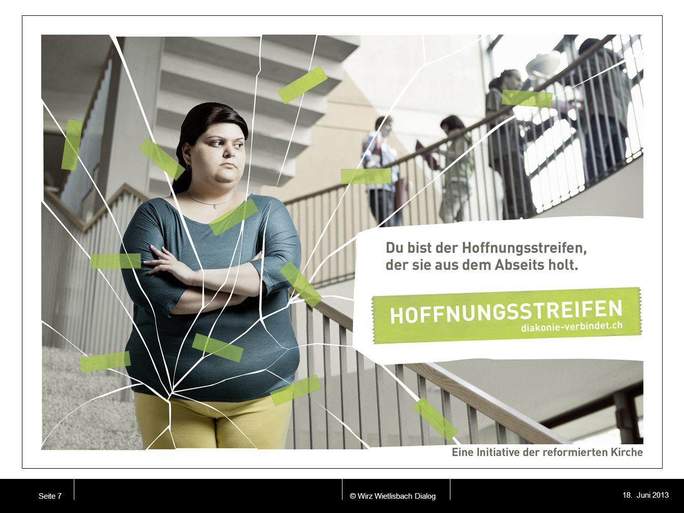 © Wirz Wietlisbach Dialog 18. Juni 2013 Seite 7 Seite 10. / Anzeige vier