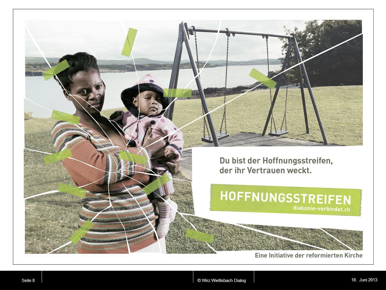 © Wirz Wietlisbach Dialog 18. Juni 2013 Seite 8 Seite 11. / Anzeige fünf