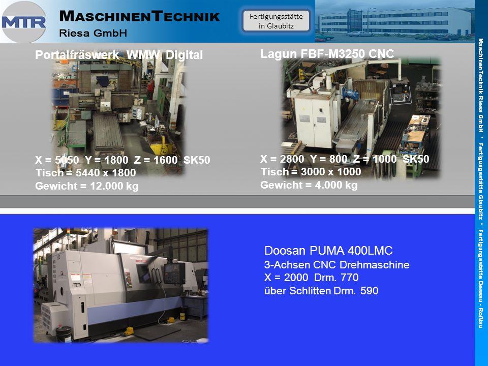 Fertigungsstätte in Glaubitz Portalfräswerk WMW, Digital X = 5050 Y = 1800 Z = 1600 SK50 Tisch = 5440 x 1800 Gewicht = 12.000 kg Lagun FBF-M3250 CNC X