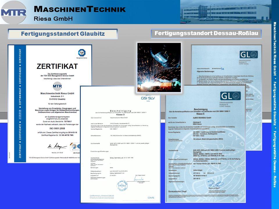 Fertigungsstandort Glaubitz Fertigungsstandort Dessau-Roßlau MaschinenTechnik Riesa GmbH * Fertigungsstätte Glaubitz * Fertigungsstätte Dessau - Roßla