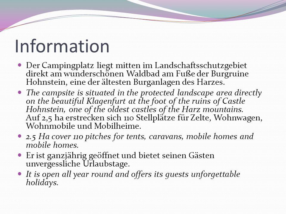 Information Der Campingplatz liegt mitten im Landschaftsschutzgebiet direkt am wunderschönen Waldbad am Fuße der Burgruine Hohnstein, eine der älteste