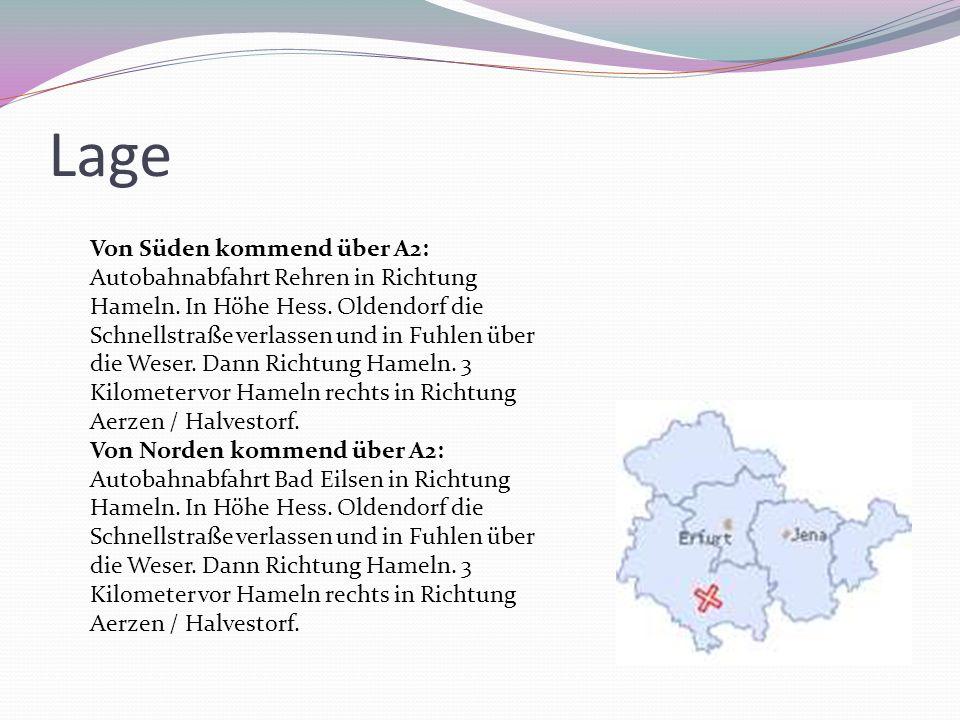 Lage Von Süden kommend über A2: Autobahnabfahrt Rehren in Richtung Hameln. In Höhe Hess. Oldendorf die Schnellstraße verlassen und in Fuhlen über die