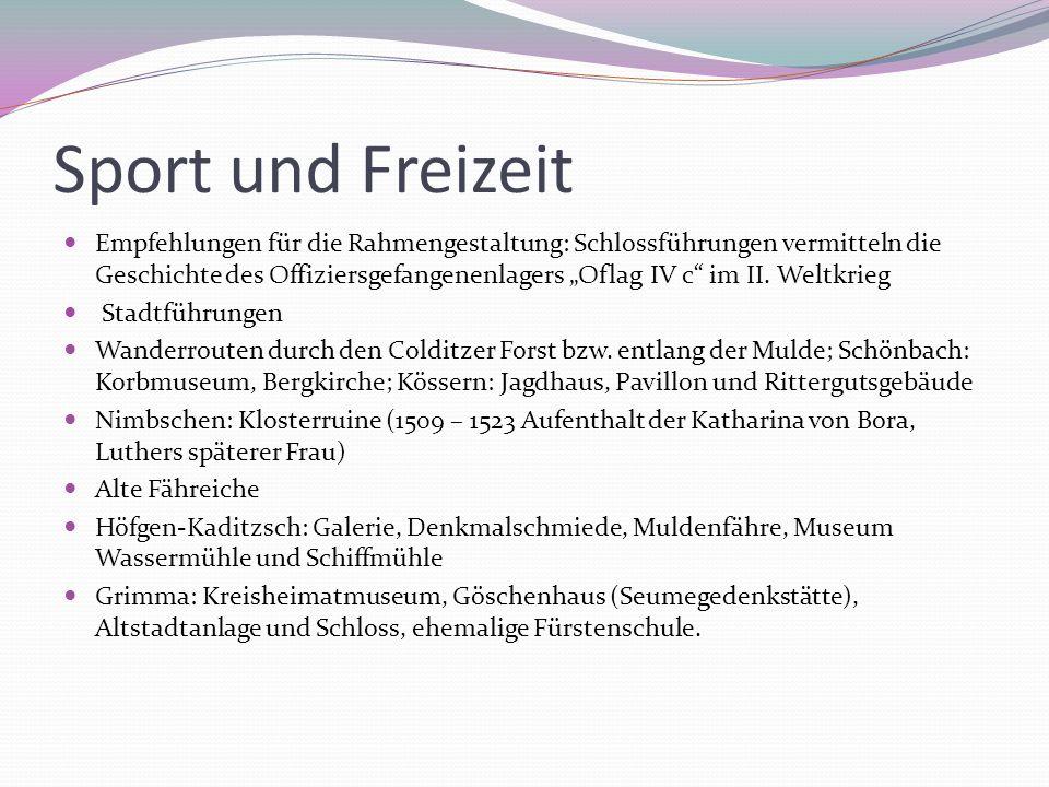 Sport und Freizeit Empfehlungen für die Rahmengestaltung: Schlossführungen vermitteln die Geschichte des Offiziersgefangenenlagers Oflag IV c im II. W