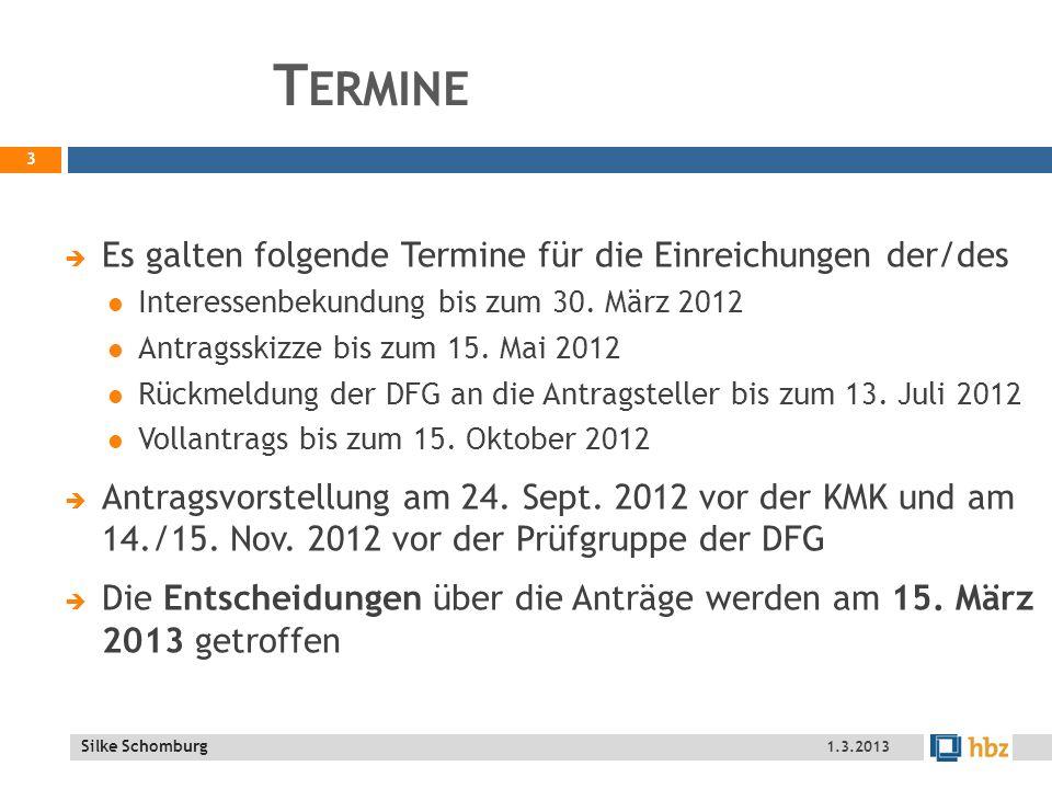 Silke Schomburg T ERMINE Es galten folgende Termine für die Einreichungen der/des Interessenbekundung bis zum 30.