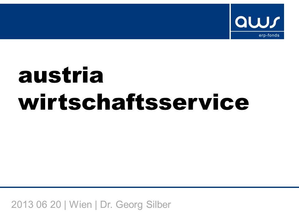 austria wirtschaftsservice 2013 06 20 | Wien | Dr. Georg Silber