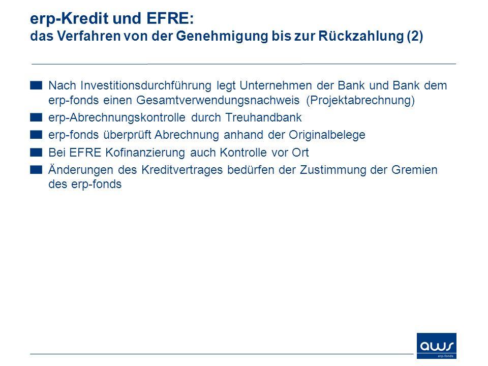 erp-Kredit und EFRE: das Verfahren von der Genehmigung bis zur Rückzahlung (2) Nach Investitionsdurchführung legt Unternehmen der Bank und Bank dem er