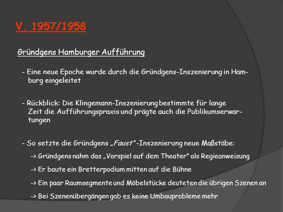 V. 1957/1958 Gründgens Hamburger Aufführung - Eine neue Epoche wurde durch die Gründgens-Inszenierung in Ham- burg eingeleitet - Rückblick: Die Klinge