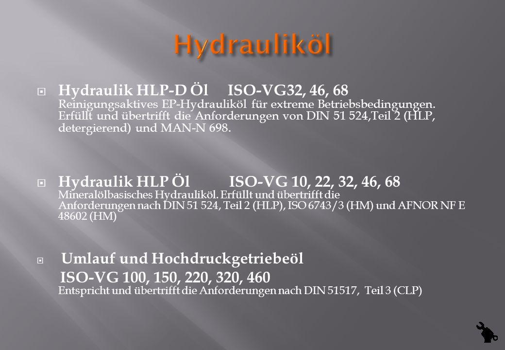 Hydraulik HLP-D Öl ISO-VG32, 46, 68 Reinigungsaktives EP-Hydrauliköl für extreme Betriebsbedingungen. Erfüllt und übertrifft die Anforderungen von DIN