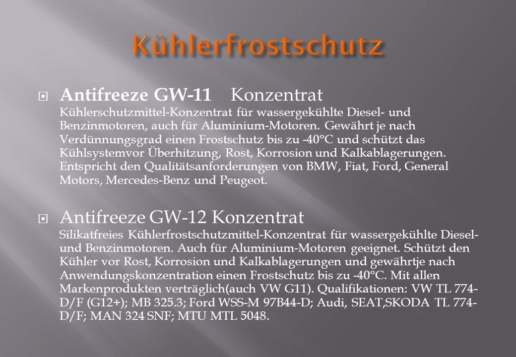 Antifreeze GW-11 Konzentrat Kühlerschutzmittel-Konzentrat für wassergekühlte Diesel- und Benzinmotoren, auch für Aluminium-Motoren. Gewährt je nach Ve
