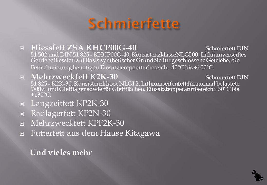 Fliessfett ZSA KHCP00G-40 Schmierfett DIN 51 502 und DIN 51 825 - KHCP00G-40. KonsistenzklasseNLGI 00. Lithiumverseiftes Getriebefliessfett auf Basis