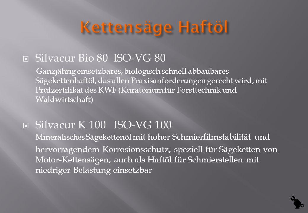 Silvacur Bio 80 ISO-VG 80 Ganzjährig einsetzbares, biologisch schnell abbaubares Sägekettenhaftöl, das allen Praxisanforderungen gerecht wird, mit Prü