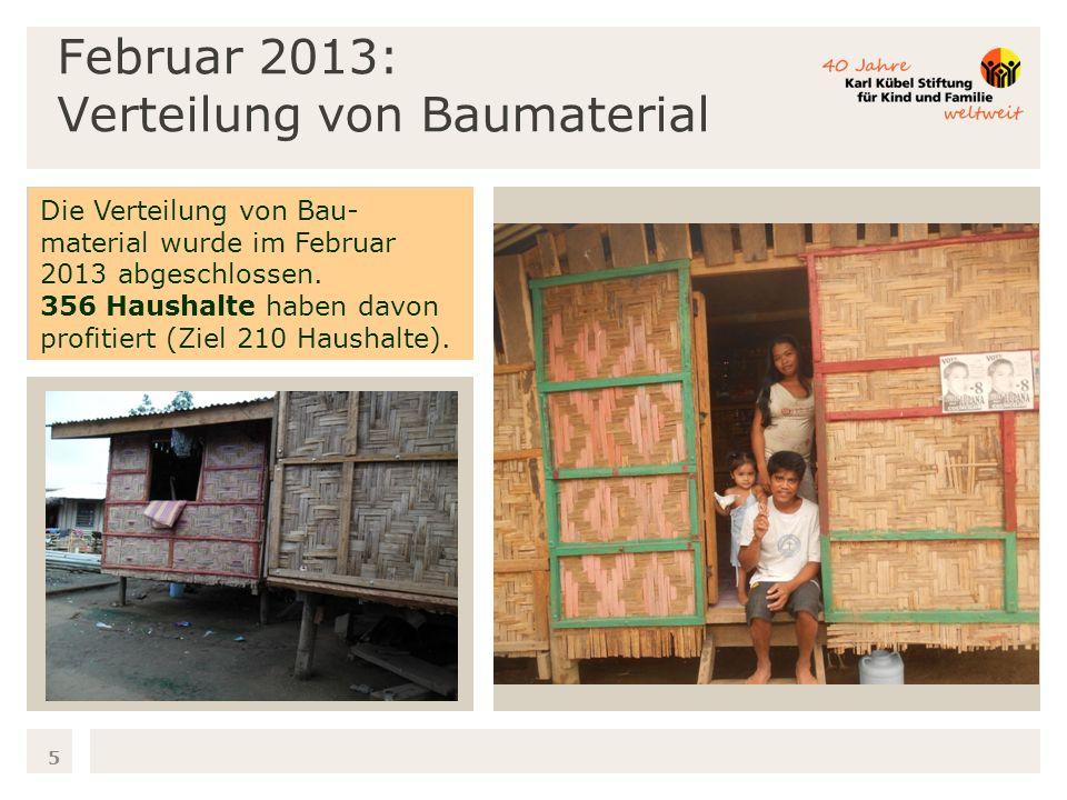 Februar 2013: Verteilung von Baumaterial 5 Die Verteilung von Bau- material wurde im Februar 2013 abgeschlossen.