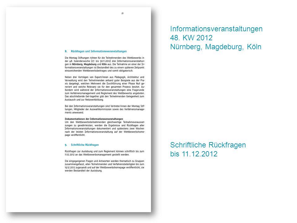 Informationsveranstaltungen 48. KW 2012 Nürnberg, Magdeburg, Köln Schriftliche Rückfragen bis 11.12.2012