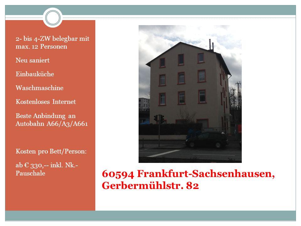 60594 Frankfurt-Sachsenhausen, Gerbermühlstr. 82 2- bis 4-ZW belegbar mit max. 12 Personen Neu saniert Einbauküche Waschmaschine Kostenloses Internet