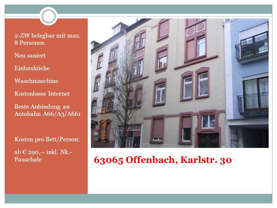 63065 Offenbach, Karlstr. 30 2-ZW belegbar mit max. 8 Personen Neu saniert Einbauküche Waschmaschine Kostenloses Internet Beste Anbindung an Autobahn