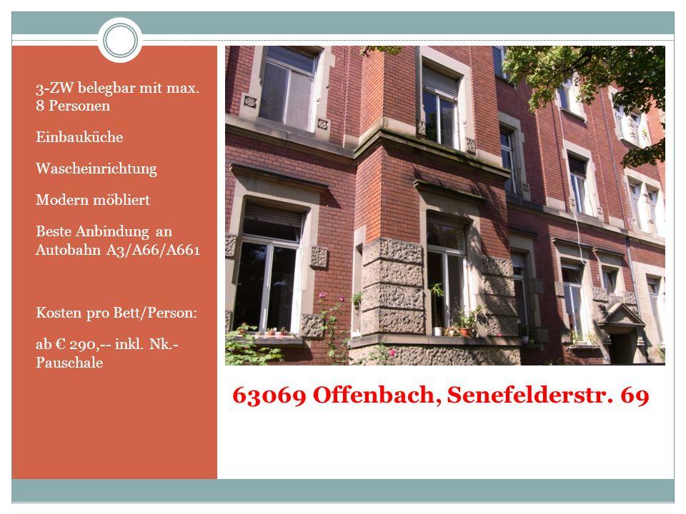 63069 Offenbach, Senefelderstr. 69 3-ZW belegbar mit max. 8 Personen Einbauküche Wascheinrichtung Modern möbliert Beste Anbindung an Autobahn A3/A66/A