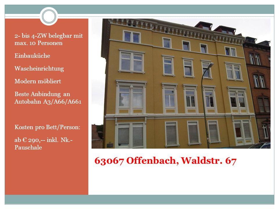 63067 Offenbach, Waldstr. 67 2- bis 4-ZW belegbar mit max. 10 Personen Einbauküche Wascheinrichtung Modern möbliert Beste Anbindung an Autobahn A3/A66