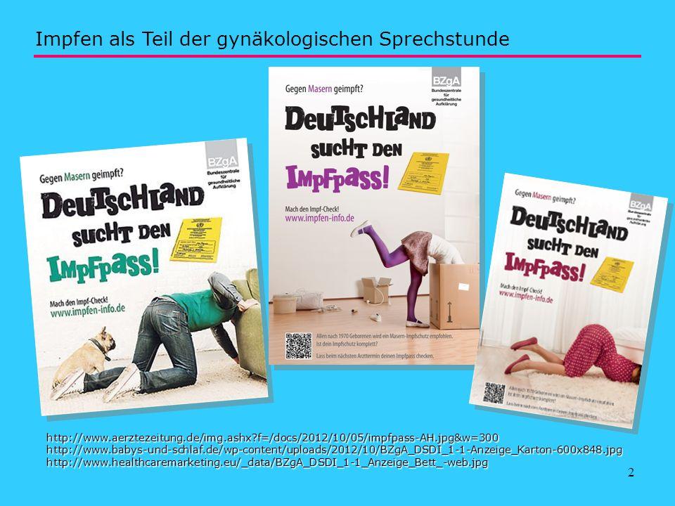 13 http://www.slaek.de/60infos/infosarzt/36impfen/pdf/e1.pdf Impfen als Teil der gynäkologischen Sprechstunde