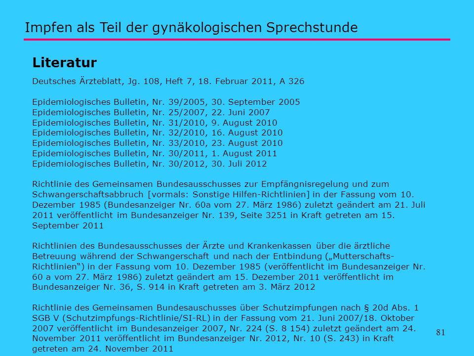 81 Literatur Deutsches Ärzteblatt, Jg. 108, Heft 7, 18. Februar 2011, A 326 Epidemiologisches Bulletin, Nr. 39/2005, 30. September 2005 Epidemiologisc