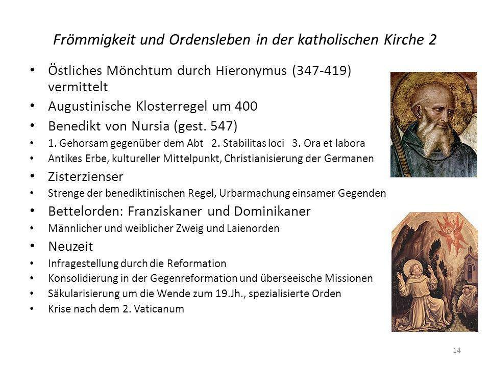 Frömmigkeit und Ordensleben in der katholischen Kirche 2 Östliches Mönchtum durch Hieronymus (347-419) vermittelt Augustinische Klosterregel um 400 Benedikt von Nursia (gest.