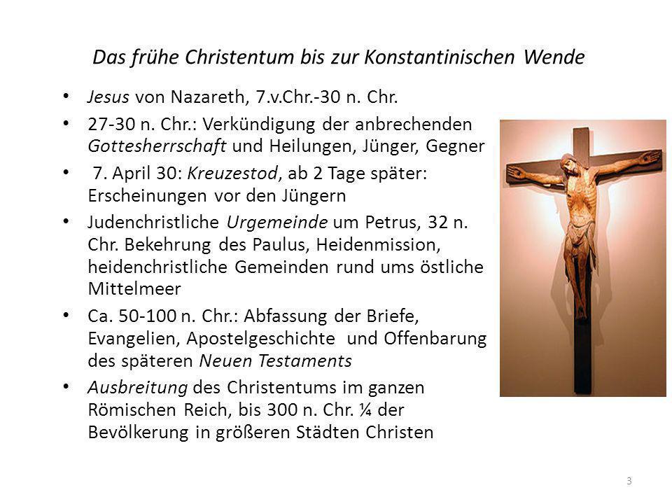 Das frühe Christentum bis zur Konstantinischen Wende Jesus von Nazareth, 7.v.Chr.-30 n.