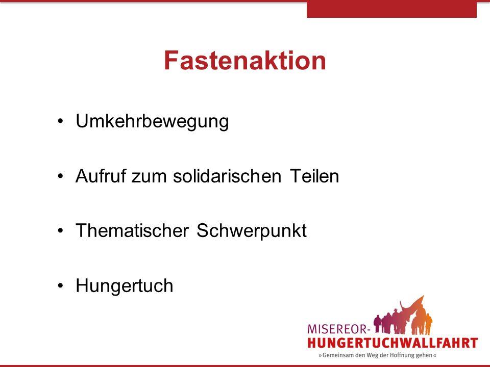 Fastenaktion Umkehrbewegung Aufruf zum solidarischen Teilen Thematischer Schwerpunkt Hungertuch