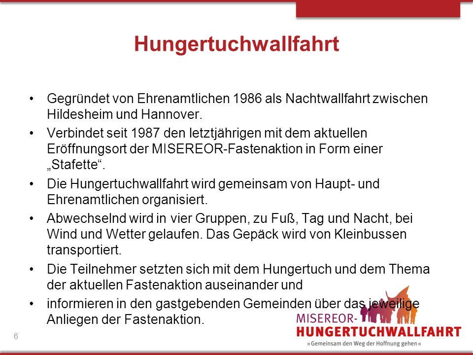 Hungertuchwallfahrt Gegründet von Ehrenamtlichen 1986 als Nachtwallfahrt zwischen Hildesheim und Hannover. Verbindet seit 1987 den letztjährigen mit d