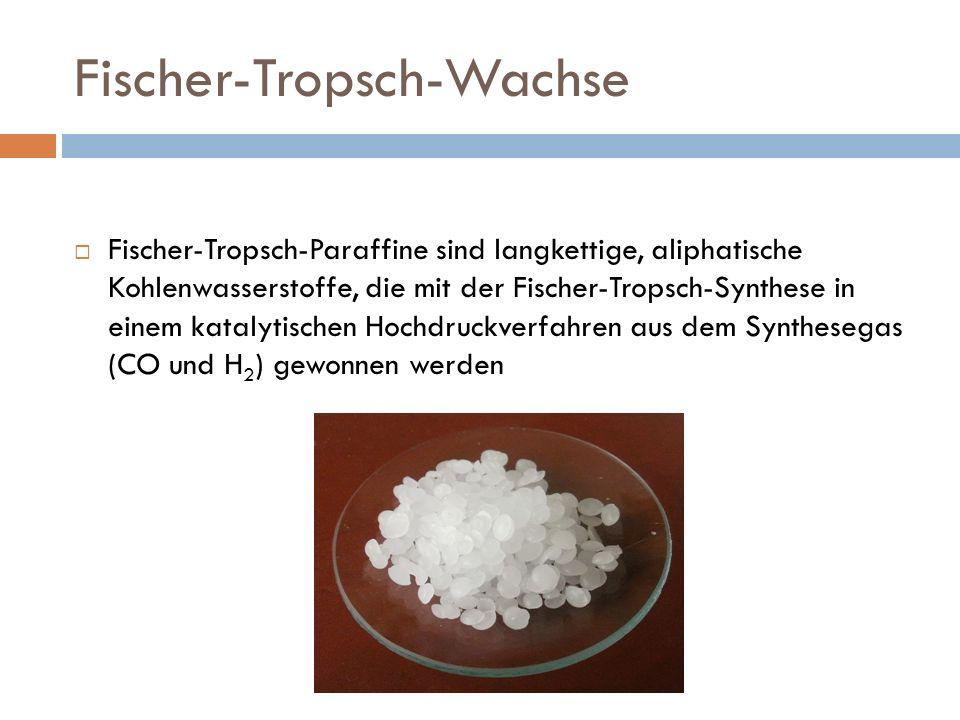 Fischer-Tropsch-Wachse Fischer-Tropsch-Paraffine sind langkettige, aliphatische Kohlenwasserstoffe, die mit der Fischer-Tropsch-Synthese in einem kata