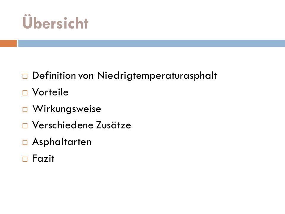 Allgemeine Informationen Niedrigtemperaturashphalte wurden in Deutschland entwickelt.