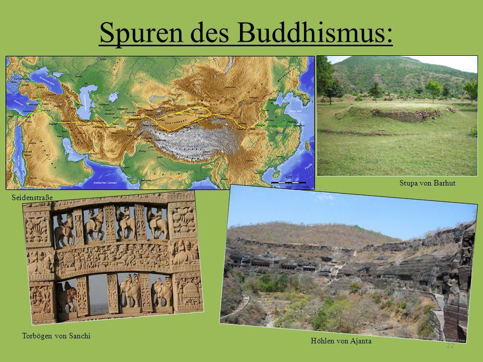 Spuren des Buddhismus: 22 Seidenstraße Stupa von Barhut Torbögen von Sanchi Höhlen von Ajanta