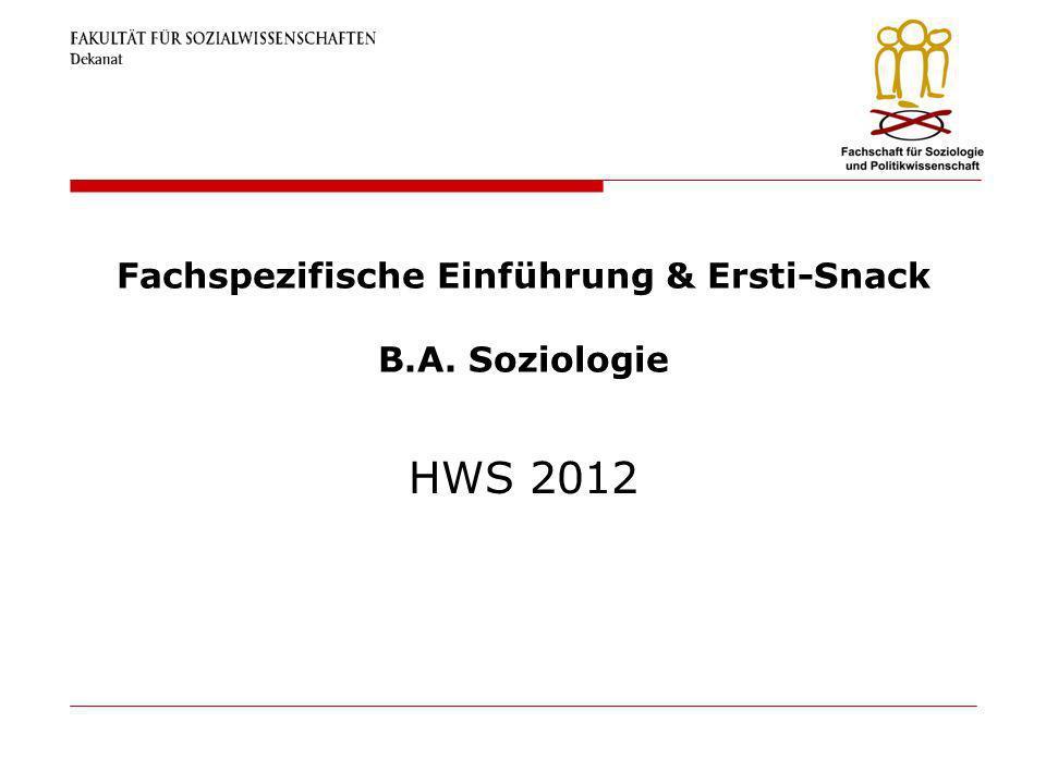 Fachspezifische Einführung & Ersti-Snack B.A. Soziologie HWS 2012