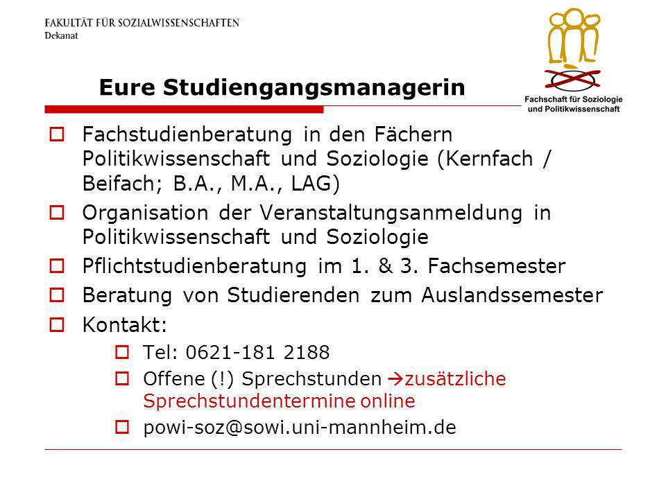 Eure Studiengangsmanagerin Fachstudienberatung in den Fächern Politikwissenschaft und Soziologie (Kernfach / Beifach; B.A., M.A., LAG) Organisation de