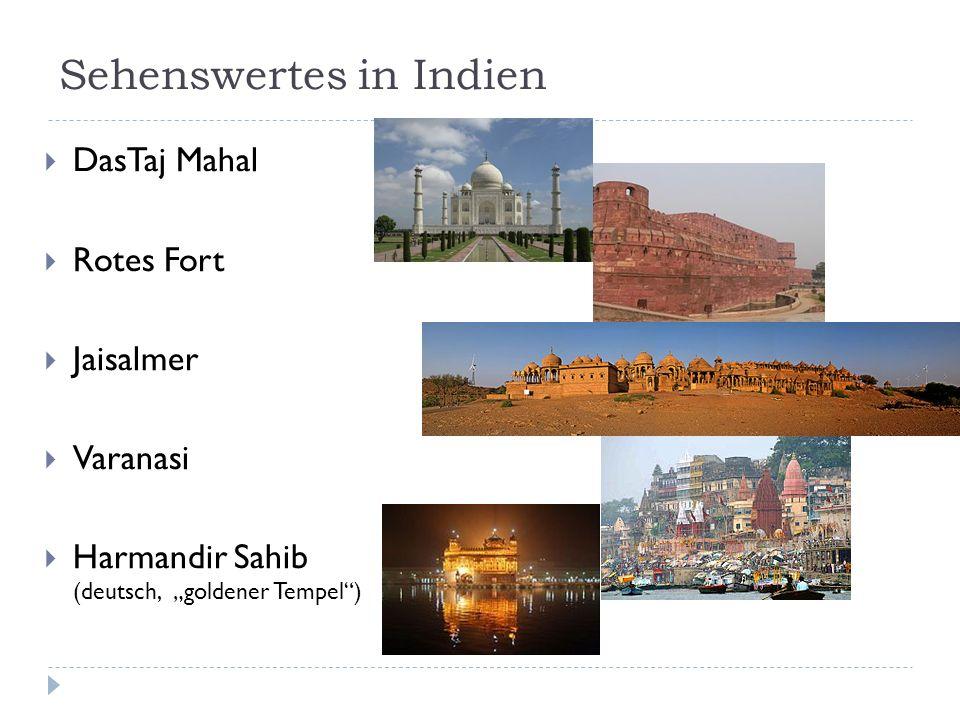 Sehenswertes in Indien DasTaj Mahal Rotes Fort Jaisalmer Varanasi Harmandir Sahib (deutsch, goldener Tempel)