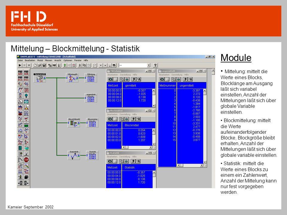 Mittelung – Blockmittelung - Statistik Module Mittelung: mittelt die Werte eines Blocks, Blocklänge am Ausgang läßt sich variabel einstellen, Anzahl d