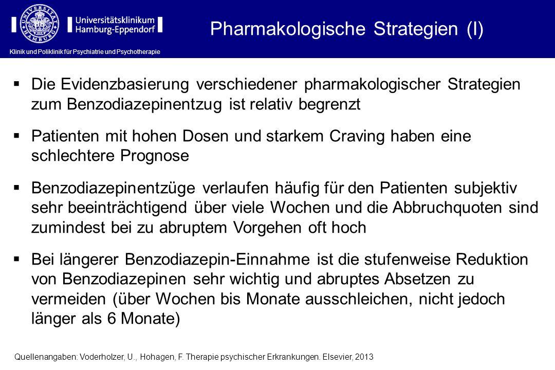 Klinik und Poliklinik für Psychiatrie und Psychotherapie Pharmakologische Strategien (I) Die Evidenzbasierung verschiedener pharmakologischer Strategi