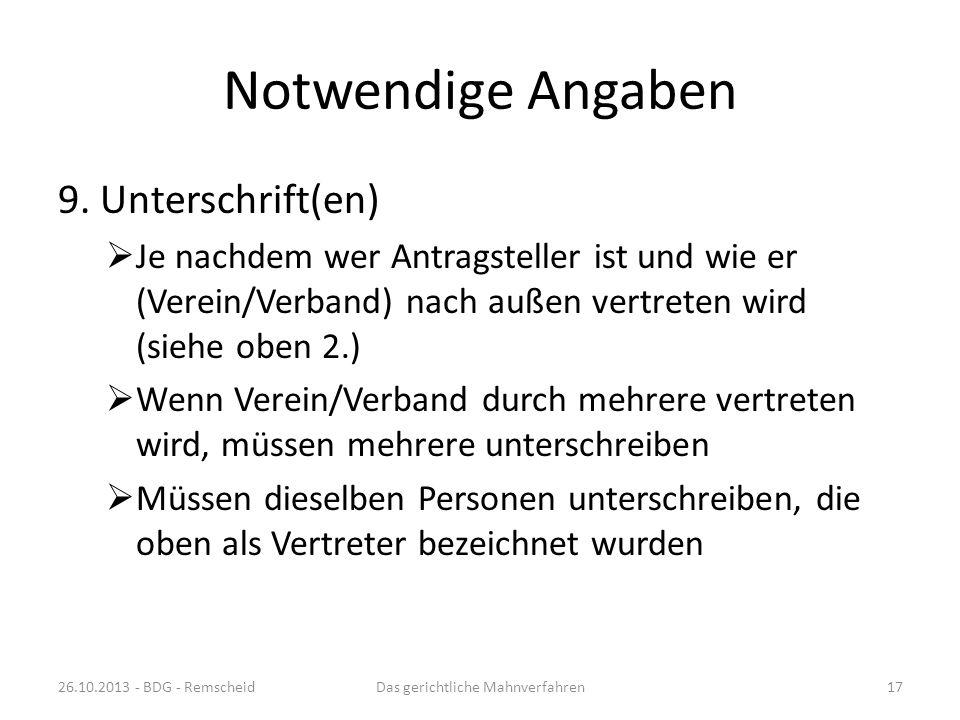 Notwendige Angaben 8. Adresse des zuständigen Mahngerichts in Niedersachsen immer: Amtsgericht Uelzen Zentrales Mahngericht Rosenmauer 2 29525 Uelzen