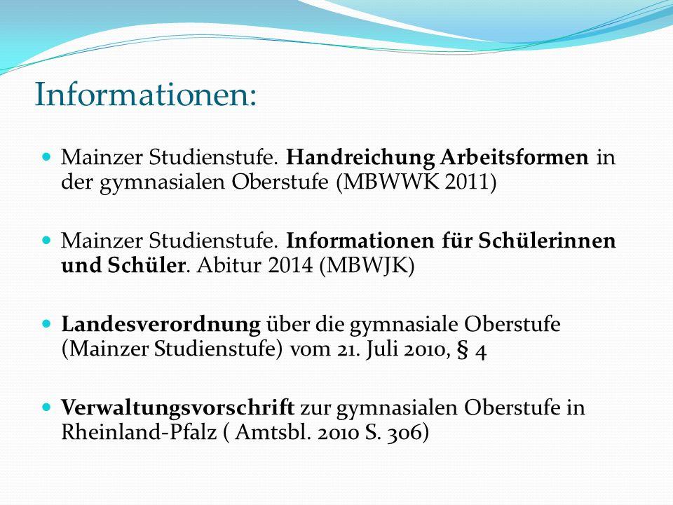 Informationen: Mainzer Studienstufe. Handreichung Arbeitsformen in der gymnasialen Oberstufe (MBWWK 2011) Mainzer Studienstufe. Informationen für Schü