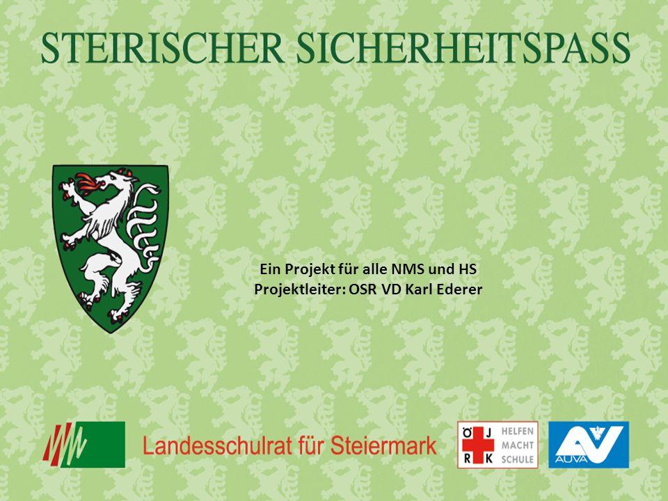 Ein Projekt für alle NMS und HS Projektleiter: OSR VD Karl Ederer