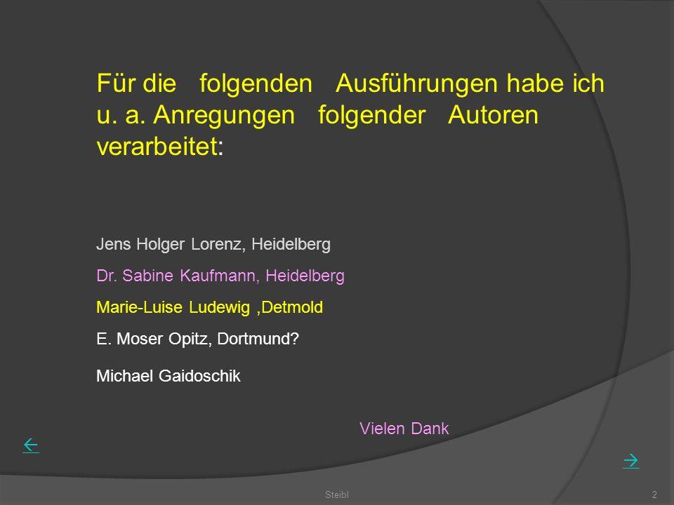 Steibl2 Dr. Sabine Kaufmann, Heidelberg Jens Holger Lorenz, Heidelberg Marie-Luise Ludewig,Detmold E. Moser Opitz, Dortmund? Vielen Dank Für die folge