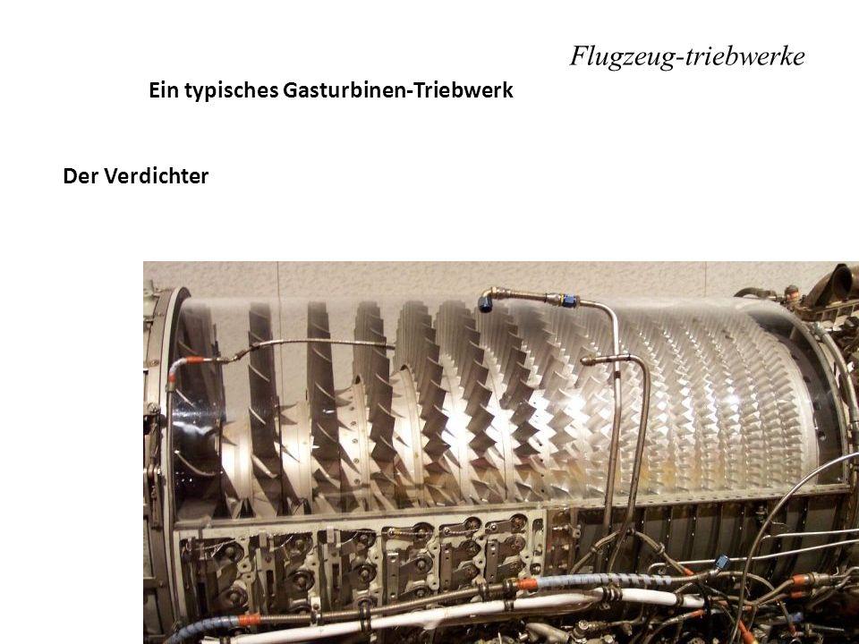 Flugzeug-triebwerke Ein typisches Gasturbinen-Triebwerk Der Verdichter