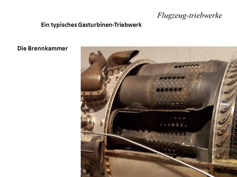 Flugzeug-triebwerke Ein typisches Gasturbinen-Triebwerk Die Brennkammer