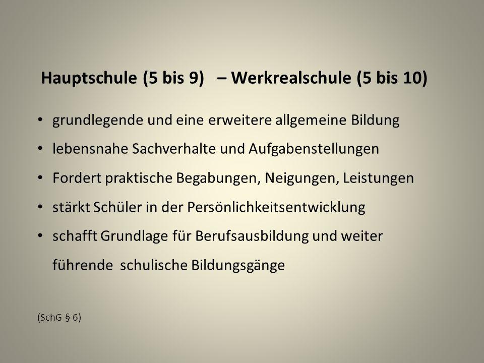 Hauptschule (5 bis 9) – Werkrealschule (5 bis 10) grundlegende und eine erweitere allgemeine Bildung lebensnahe Sachverhalte und Aufgabenstellungen Fo