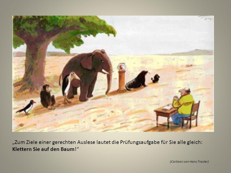 Zum Ziele einer gerechten Auslese lautet die Prüfungsaufgabe für Sie alle gleich: Klettern Sie auf den Baum! (Cartoon von Hans Traxler)
