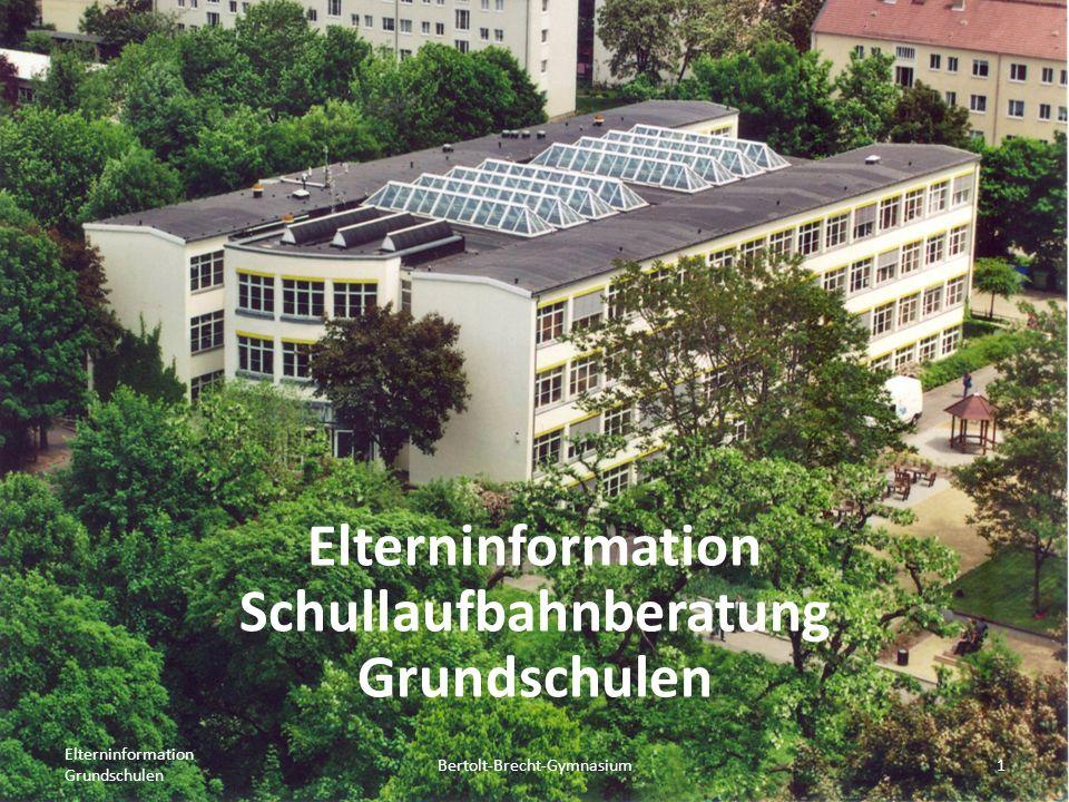 Programm Bertolt-Brecht-Gymnasium2 Elterninformation Grundschulen Gymnasium oder Mittelschule/Oberschule.