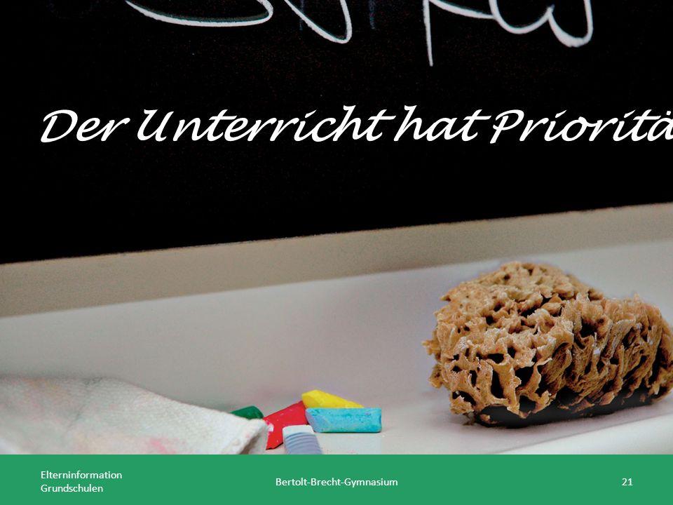 Elterninformation Grundschulen Bertolt-Brecht-Gymnasium21 Der Unterricht hat Priorität.