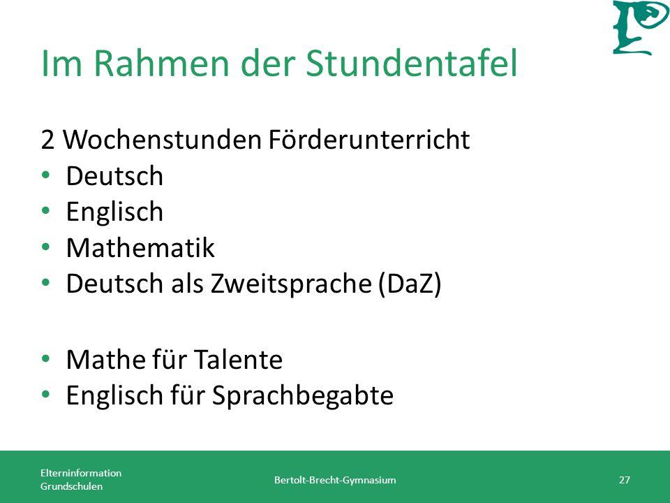 Im Rahmen der Stundentafel 2 Wochenstunden Förderunterricht Deutsch Englisch Mathematik Deutsch als Zweitsprache (DaZ) Mathe für Talente Englisch für
