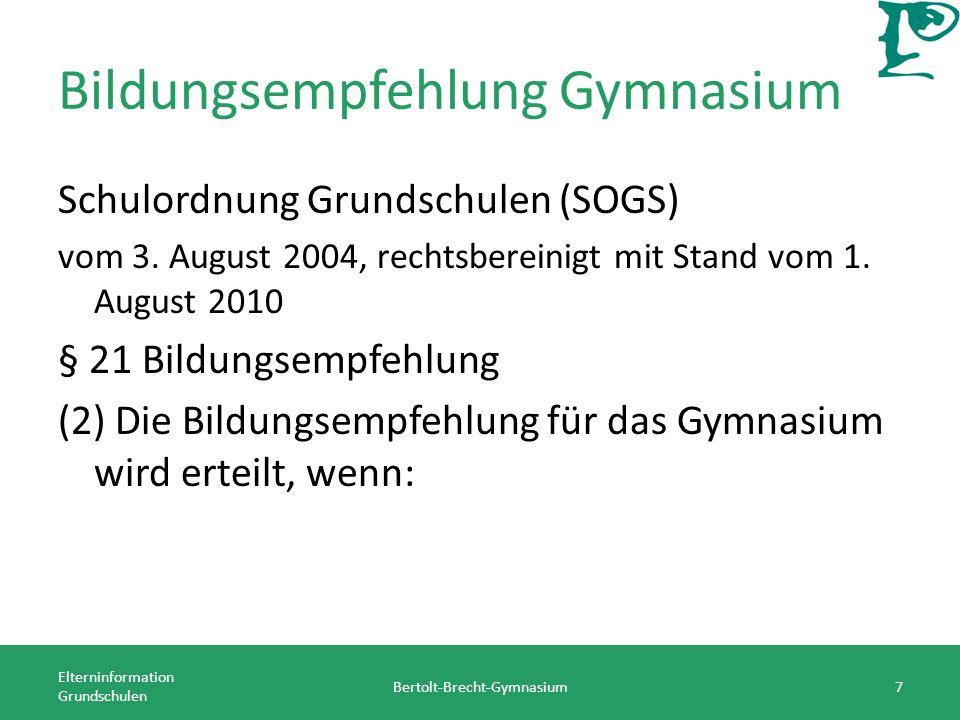 Bildungsempfehlung Gymnasium Elterninformation Grundschulen Bertolt-Brecht-Gymnasium7 Schulordnung Grundschulen (SOGS) vom 3. August 2004, rechtsberei